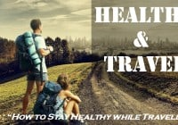 How to Stay Healthy and Beautiful while Traveling, Best tips and Ideas for Travelers in 2020