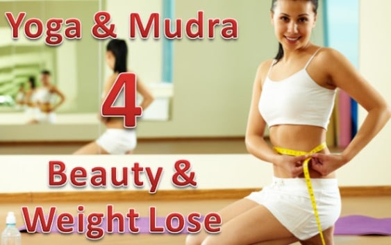 yoga and mudra for beauty and weight loss
