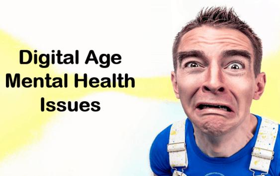 digital age mental health issues