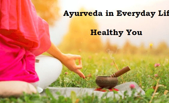 ayurvedic ways to treat body