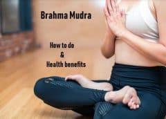 Brahma Mudra : How To Do It And Its Health Benefits